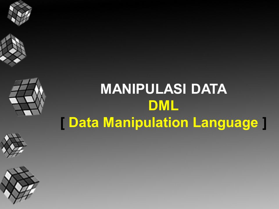 [ Data Manipulation Language ]